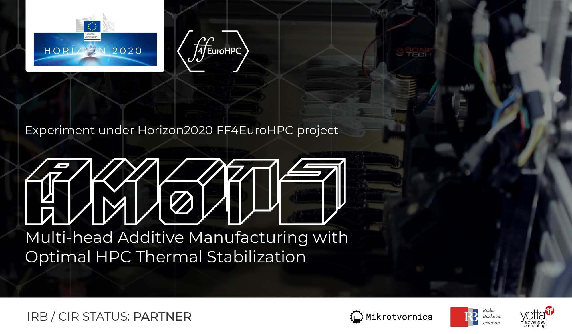 """AMOTS (""""Multi-head Additive Manufacturing with Optimal HPC Thermal Stabilization"""" experiment under FF4EuroHPC project)"""